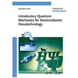 Introductory Quantum Mechanics for Semiconductor Nanotechnol (opr. twarda)