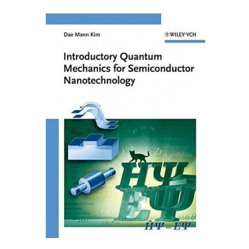 Książki popularnonaukowe, Introductory Quantum Mechanics for Semiconductor Nanotechnol (opr. twarda)