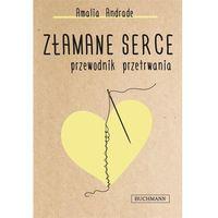 Hobby i poradniki, Złamane serce Przewodnik przetrwania - Amalia Andrade (opr. miękka)