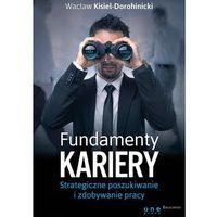 Hobby i poradniki, Fundamenty kariery. Strategiczne poszukiwanie i zdobywanie pracy (opr. miękka)