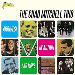 Chad -Trio- Mitchell - Arrives! / In Action &..