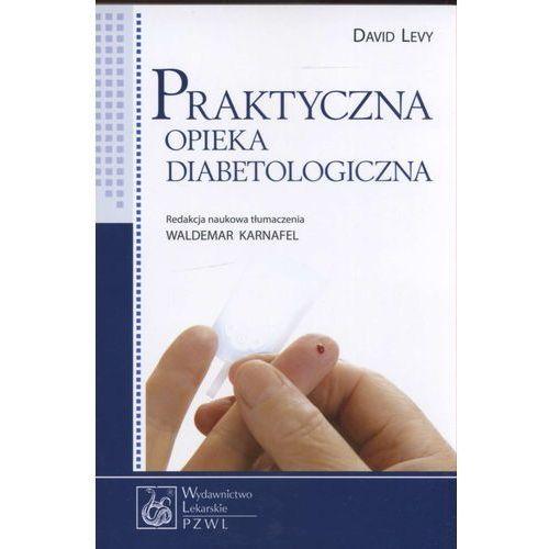 Książki medyczne, Praktyczna opieka diabetologiczna (opr. miękka)