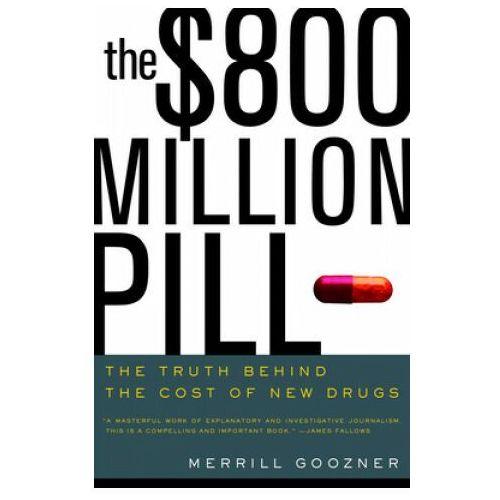 Biblioteka biznesu, The $800 Million Pill (opr. miękka)