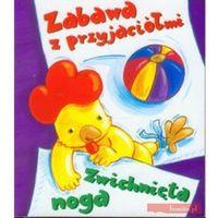 Książki dla dzieci, Zabawa z przyjaciółmi. Zwichnięta noga (opr. kartonowa)