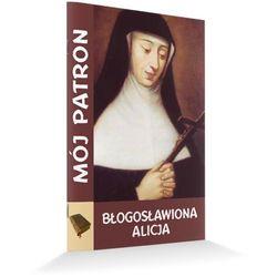 Mój Patron Błogosławiona Alicja (opr. miękka)