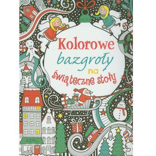 Książki dla dzieci, Kolorowe bazgroły na świąteczne stoły (opr. broszurowa)