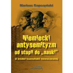 Niemiecki antysemityzm od utopii do nauki - Mariusz Kopczyński - ebook