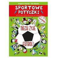Książki dla dzieci, Sportowe potyczki. Niech żyje futbol! (opr. broszurowa)