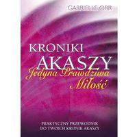 Hobby i poradniki, Kroniki Akaszy - Gabrielle Orr (opr. miękka)