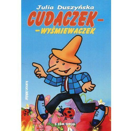 Książki dla dzieci, Cudaczek-Wyśmiewaczek w. 2017 - Julia Duszyńska (opr. miękka)
