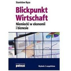 Blickpunkt Wirtschaft. Niemiecki w ekonomi i biznesie (opr. miękka)