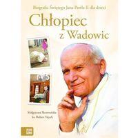 Książki dla dzieci, Chłopiec z Wadowic (opr. twarda)