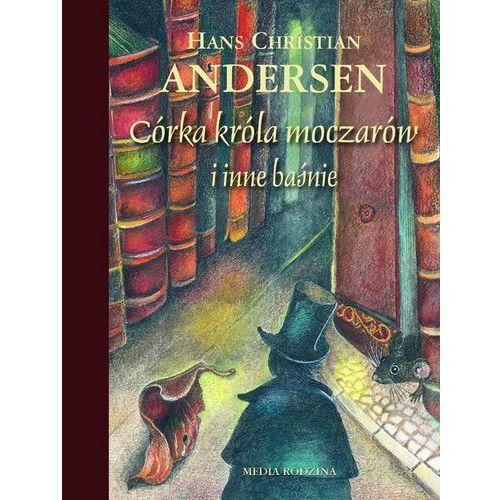 Książki dla dzieci, Córka króla moczarów i inne baśnie (opr. twarda)