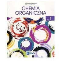 Pedagogika, CHEMIA ORGANICZNA TOM 1 - JOHN MCMURRY (opr. miękka)