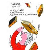 Książki dla dzieci, MORS PINKY I ARCHIWUM PUŁKOWNIKA BERGMANA (opr. twarda)