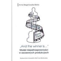 Książki o zdrowiu, medycynie i urodzie, And the winner is...Model niepełnosprawności w oscarowych produkcjach (opr. miękka)