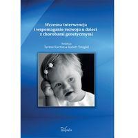 Pedagogika, Wczesna interwencja i wspomaganie rozwoju u dzieci z chorobami genetycznymi (opr. miękka)