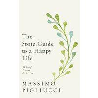 Książki do nauki języka, The Stoic Guide to a Happy Life - Pigliucci Massimo - książka (opr. twarda)
