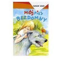 Książki dla dzieci, MÓJ PIES BEZDOMNY (opr. miękka)