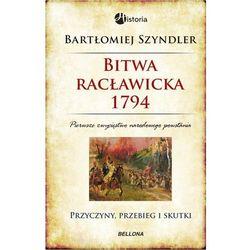 Bitwa racławicka 1794. Przyczyny, przebieg i skutki (opr. twarda)