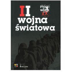 II Wojna światowa. Polski wiek XX - tom 2 Praca zbiorowa