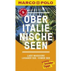 MARCO POLO Reiseführer Oberitalienische Seen, Lago Maggiore, Luganer See, Comer See Steiner, Jürg