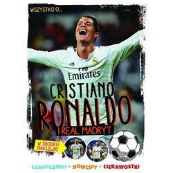 Wszystko co powinniście wiedzieć o Cristiano Ronaldo i Realu Madryt - Wysyłka od 3,99 - porównuj ceny z wysyłką (opr. miękka)