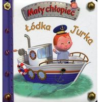 Książki dla dzieci, Łódka Jurka Mały chłopiec - Nathalie Belineau, Emilie Beaumont (opr. kartonowa)