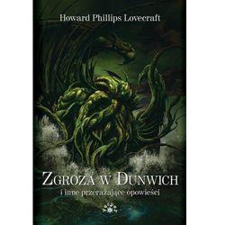Zgroza w Dunwich i inne przerażające opowieści [Lovecraft Howard Phillips] (opr. broszurowa)