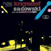 Jazz, Krzysztof And His Hammond Organ Sadowski - KRZYSZTOF SADOWSKI AND HIS HAMMOND ORGAN (POLISH JAZZ)