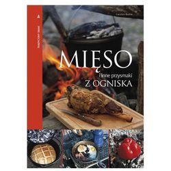 """Książka """"Mięso i inne przysmaki z ogniska. Tradycyjny smak."""" Carsten Bothe"""