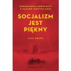 Socjalizm jest piękny. Wspomnienia robotnicy z czasów nowych Chin (opr. miękka)