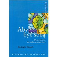 Psychologia, ABY BYĆ SOBĄ (oprawa miękka) (Książka) (opr. miękka)