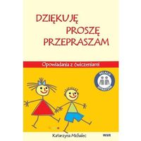 Książki dla dzieci, Dziękuję proszę przepraszam Opowiadania z ćwiczeniami (opr. broszurowa)