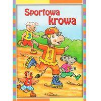 Książki dla dzieci, Sportowa krowa (opr. broszurowa)