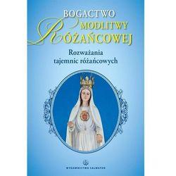 Bogactwo modlitwy różańcowej - Dostawa 0 zł (opr. miękka)