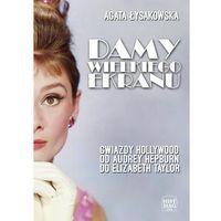 E-booki, Damy wielkiego ekranu: Gwiazdy Hollywood od Audrey Hepburn do Elizabeth Taylor - Agata Łysakowska