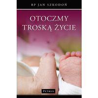 Filozofia, Otoczmy Troską Życie (opr. broszurowa)