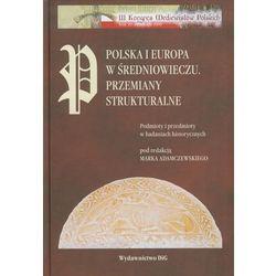 Polska i Europa w średniowieczu Przemiany strukturalne (opr. twarda)