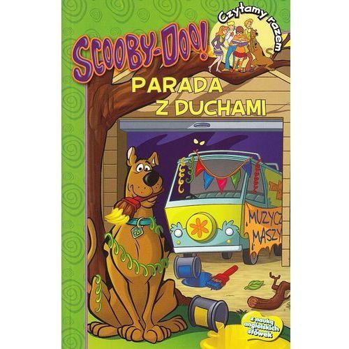 Książki dla dzieci, PARADA Z DUCHAMI SCOOBY DOO CZYTAMY RAZEM opracowanie zbiorowe (opr. miękka)