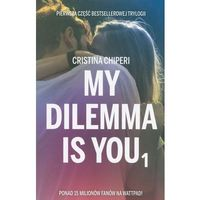 Literatura młodzieżowa, My dilemma is you (opr. broszurowa)