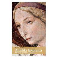 Biografie i wspomnienia, Anielska Kompania. Darmowy odbiór w niemal 100 księgarniach!
