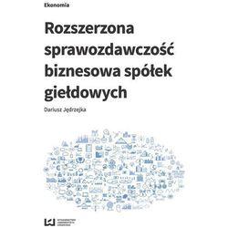 Rozszerzona sprawozdawczość biznesowa spółek giełdowych - Dostawa 0 zł (opr. miękka)