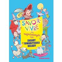 Książki dla dzieci, Savoir-vivre dla najmłodszych, czyli zasady towarzyskiej ogłady (opr. twarda)