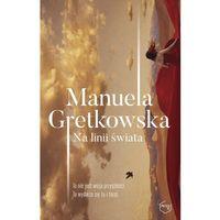 Poezja, Na linii świata - Manuela Gretkowska (opr. broszurowa)