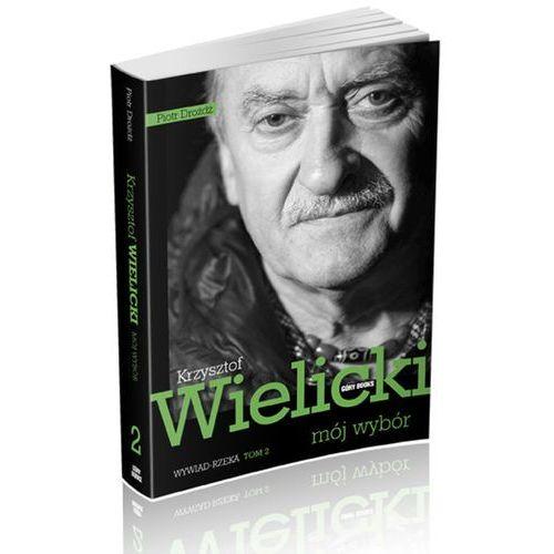 Pozostałe książki, Mój wybór Krzysztof Wielicki Tom 2 - Piotr Dróżdż (opr. broszurowa)