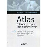 Książki medyczne, Atlas osteopatycznych technik stawowowych T.3 (opr. miękka)