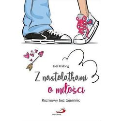 Z nastolatkami o miłości. Rozmowy bez tajemnic (opr. broszurowa)