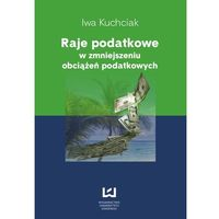 E-booki, Raje podatkowe w zmniejszeniu obciążeń podatkowych - Iwa Kuchciak