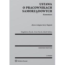Ustawa o pracownikach samorządowych Komentarz - Rycak Artur, Rycak Magdalena Barbara, Stelina Jakub (opr. twarda)